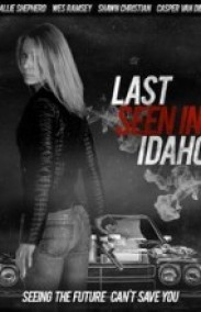 Last Seen in Idaho izle