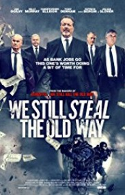 We Still Steal the Old Way izle