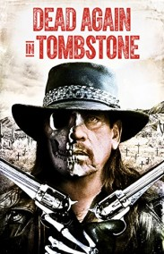 Dead Again in Tombstone izle