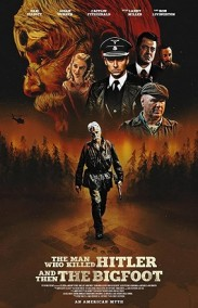 The Man Who Killed Hitler and Then the Bigfoot izle